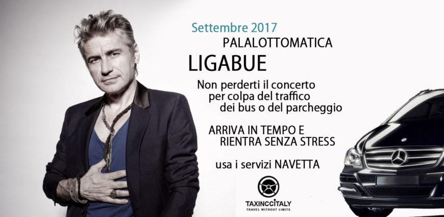 Navetta Concerto Ligabue – Palalottomatica Roma Settembre 2017